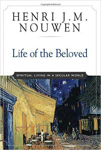 Life of the Beloved book Nouwen image